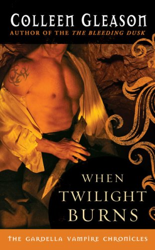 When Twilight Burns (Gardella Vampire Chronicles Book 4)