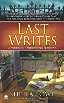 Last Writes by Sheila R. Lowe
