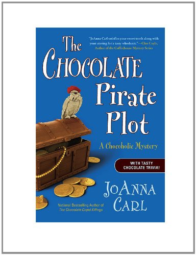 The Chocolate Pirate Plot: A Chocoholic Mystery, Carl, JoAnna