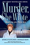 Skating on Thin Ice by Jessica Fletcher and Donald Bain