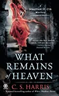 What Remains of Heaven by C. S. Harris