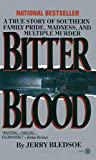 Bitter Blood: A True Story of Southern Family Pride, Madness, and Multiple Murder - book cover picture