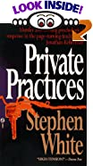 Private Practices by  Stephen White (Mass Market Paperback - February 1994)
