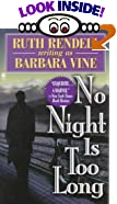 No Night Is Too Long by  Barbara Vine (Contributor), Ruth Rendell