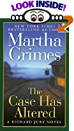 The Case Has Altered: A Richard Jury Mystery by  Martha Grimes (Mass Market Paperback - November 1998)