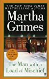 The Man With a Load of Mischief by  Martha Grimes (Mass Market Paperback - February 2003)