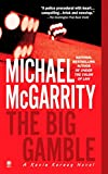 The Big Gamble by  Michael McGarrity (Paperback - August 2003) 