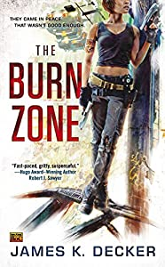 "GIVEAWAY (U.S. and Canada): Win a Signed Copy of ""The Burn Zone"" by James K. Decker!"