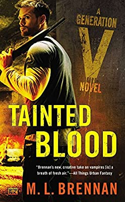 Cover & Synopsis: TAINTED BLOOD by M.L. Brennan (Plus: A GENERATION V Cover Gallery)
