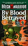 By Blood Betrayed (Mechwarrior Series, 3)