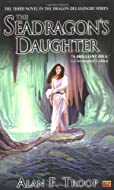 The Seadragon's Daughter by Alan F Troop