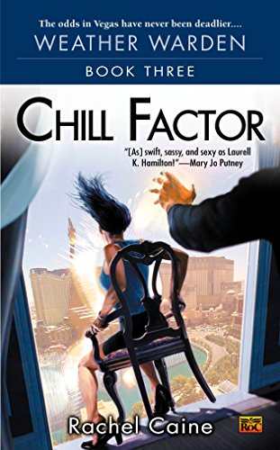 Chill Factor (Weather Warden, Book 3), Caine, Rachel