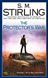 The Protector's War, by S. M. Stirling