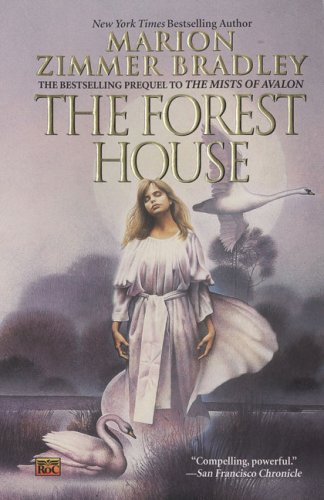 The Forest House (Avalon, Book 2), Bradley, Marion Zimmer