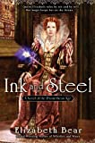 Book Cover: Ink And Steel By Elizabeth Bear