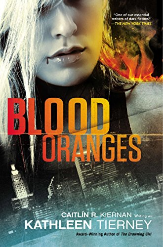 Blood Oranges, by Caitln R. Kiernan writing as Kathleen Tierney