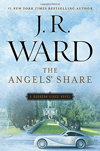 The Angels' Share (The Bourbon Kings) - J.R. Ward