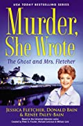 The Ghost and Mrs. Fletcher by Jessica Fletcher and Donald Bain