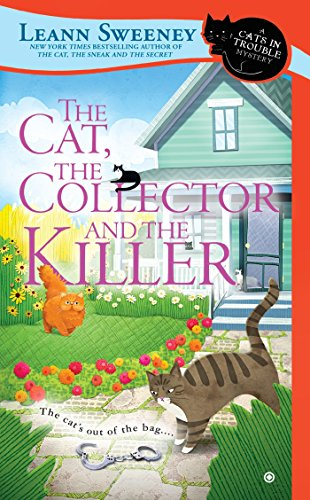 The Cat, The Collector and the Killer (Cats in Trouble Mystery) - Leann Sweeney