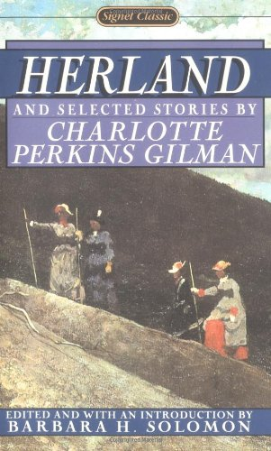 Herland and Selected Stories (Signet Classics), Perkins Gilman, Charlotte