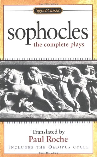 Sophocles: The Complete Plays (Signet Classics), Sophocles