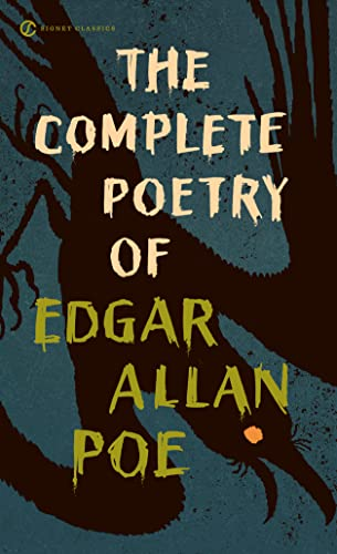 The Complete Poetry of Edgar Allan Poe (Signet Classics), Poe, Edgar Allan