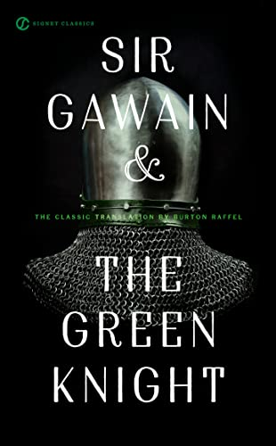 Sir Gawain and the Green Knight (Signet Classics) - Burton Raffel, Burton Raffel, Brenda Webster, Neil D. Isaacs