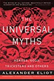 The Universal Myths: Heroes, Gods, Tricksters and Others (Meridian S.)