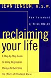 Reclaiming Your Life : Step Step GT Using Regression Therapy Overcome Effects Childhood Abuse - book cover picture