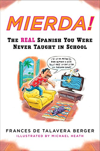 Mierda!: The Real Spanish You Were Never Taught in School (Plume), Berger, Frances de Talavera