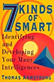 7 Kinds of Smart: Identifying and Developing Your Many Intelligences - book cover picture