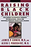 Raising Black Children: Two Leading Psychiatrists Confront the Educational, Social and Emotional Problems Facing Black Children: $8.99