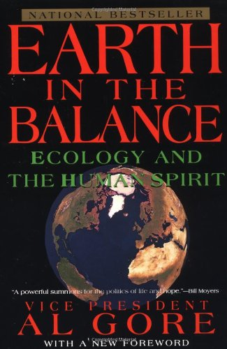 Earth in the Balance: Ecology and the Human Spirit (Plume), Gore, Al