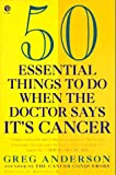 50 Things to do When the Doctor Says It's Cancer