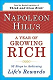 Buy Napoleon Hill's a Year of Growing Rich: Fifty-Two Steps to Achieving Life's Rewards from Amazon