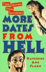 More Dates from Hell: True Stories from Survivors, Samon, Katherine Ann