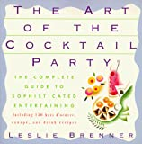 The Art of the Cocktail Party: The Complete Guide to Sophisticated Entertaining