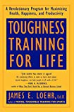 Buy Toughness Training for Life: A Revolutionary Program for Maximizing Health, Happiness, and Productivity from Amazon