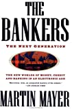 Buy The Bankers: The Next Generation The New Worlds Money Credit Banking Electronic Age from Amazon