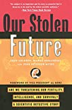 Our Stolen Future: Are We Threatening Our Fertility, Intelligence, and Survival?-A Scientific Detective Story