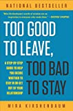 Too Good to Leave, Too Bad to Stay : Step Step GT Help You Decide Whether Stay or Get Out your Relationship - book cover picture