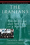 The Iranians: Persia, Islam and the Soul of a Nation - by Sandra MacKey (Epilogue)