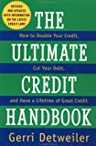 The Ultimate Credit Handbook: How to Double Your Credit, Cut Your Debt, and Have a Lifetime of Great Credit, 1997 Editon - book cover picture