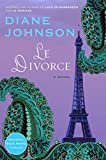 Le Divorce (William Abrahams Book) by Diane Johnson