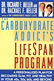 The Carbohydrate Addict's Lifespan Program : A Personalized Plan for Becoming Slim, Fit and Healthy in Your 40s, 50s, 60s and Beyond - book cover picture