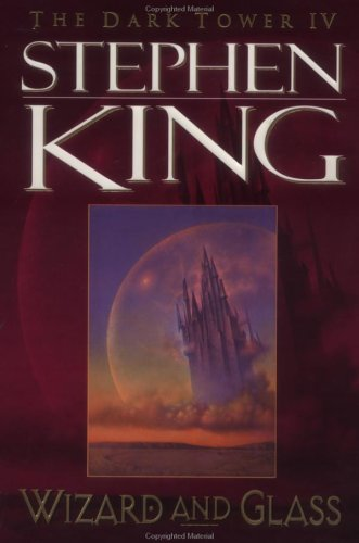 Wizard and Glass (Dark Tower) (Vol IV), Stephen King
