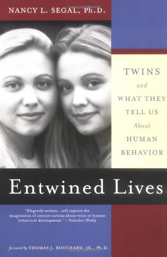 Entwined Lives: Twins and What They Tell Us About Human Behavior, Segal, Nancy