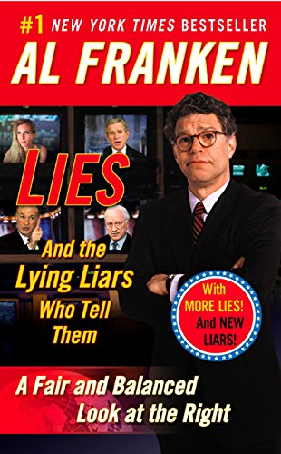 Lies: And the Lying Liars Who Tell Them: A Fair and Balanced... Book Cover Picture