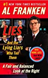 Lies: And the Lying Liars Who Tell Them: A Fair and Balanced Look at the Right, Franken, Al