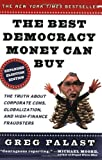 The Best Democracy Money Can Buy: An Investigative Reporter Exposes the Truth About Globalization, Corporate Cons, and High-Finance Fraudsters - book cover picture